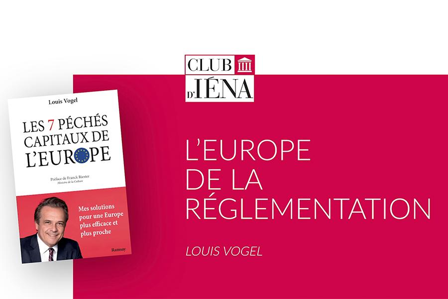 L'europe de la réglementation • Interview de Louis Vogel